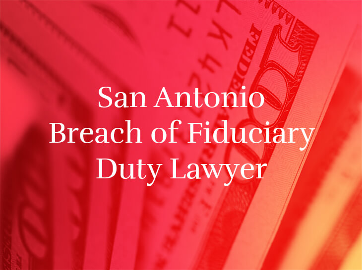 san antonio breach of fiduciary duty lawyer