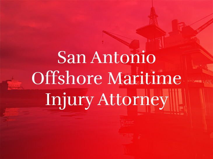 san antonio offshore maritime injury attorney