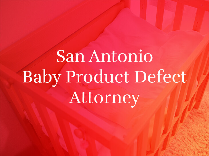 san antonio baby product defect attorney