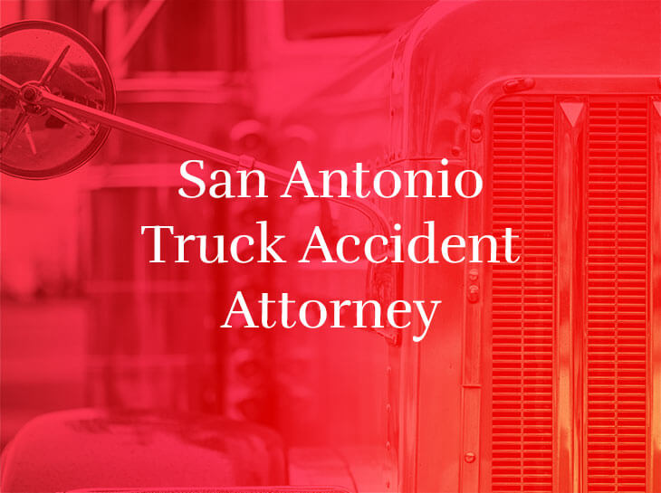 "A commercial truck with the text ""San Antonio Truck Accident Attorney"" superimposed"