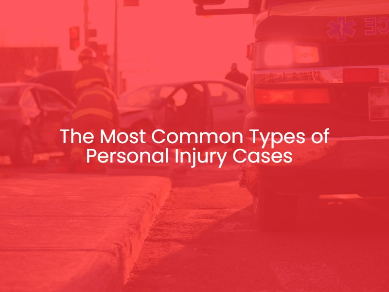 The Most Common Types of Personal Injury Cases