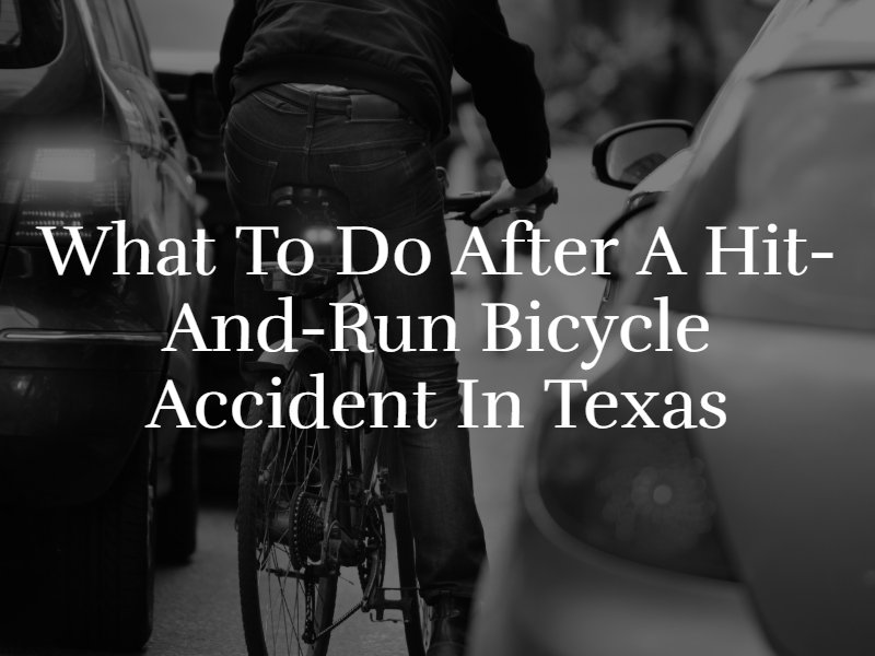 What To Do After a Hit-And-Run Bicycle Accident in Texas